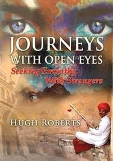 Hugh Roberts, author of Journeys With Open Eyes